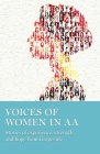 Voices of Women in AA: Stories of Experience, Strength and Hope from Grapevine Cover Image