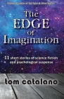 The Edge of Imagination: 11 short stories of science fiction & psychological suspense Cover Image