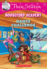 Dance Challenge (Thea Stilton Mouseford Academy #4) Cover Image
