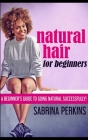 Natural Hair For Beginners Cover Image
