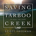 Saving Tarboo Creek: One Family�s Quest to Heal the Land Cover Image