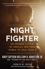 Night Fighter: An Insider's Story of Special Ops from Korea to SEAL Team 6 Cover Image