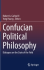 Confucian Political Philosophy: Dialogues on the State of the Field Cover Image