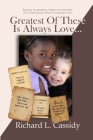 Greatest Of These IS Always Love...: Racism in America Through the Eyes of a Privileged White Straight Guy Cover Image