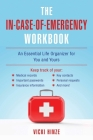 The In-Case-Of-Emergency Workbook: An Essential Life Organizer for You and Yours Cover Image