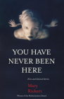 You Have Never Been Here: New and Selected Stories Cover Image