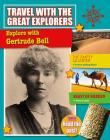Explore with Gertrude Bell (Travel with the Great Explorers) Cover Image