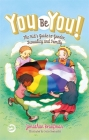 You Be You!: The Kid's Guide to Gender, Sexuality, and Family Cover Image