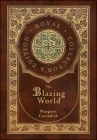 The Blazing World (Royal Collector's Edition) (Case Laminate Hardcover with Jacket) Cover Image