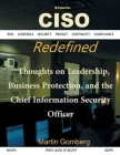 CISO Redefined: Thoughts on Leadership, Business protection and the Chief Information Security Officer Cover Image