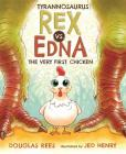 Tyrannosaurus Rex vs. Edna the Very First Chicken Cover Image