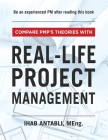Compare PMP's Theories With Real-Life Project Management Cover Image