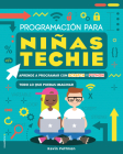 Programacion Para Ninas Techie: Aprende A Programar Con Scratch y Python = You Can Code Cover Image