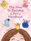 The how to become a fairy handbook Cover Image