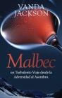 Malbec: un Turbulento Viaje desde la Adversidad al Asombro Cover Image