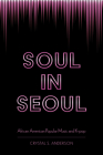 Soul in Seoul: African American Popular Music and K-Pop Cover Image