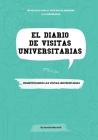 El diario de visitas universitarias: Desmitificando las visitas universitarias (The College Visit Journal: Campus Visits Demystified) (Spanish Edition Cover Image