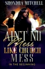 Ain't No Mess Like Church Mess....: In the beginning Cover Image