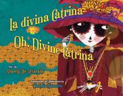 La Divina Catrina / Oh, Divine Catrina Cover Image