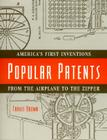 Popular Patents: America's First Inventions from the Airplane to the Zipper Cover Image