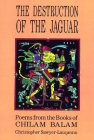 Destruction of the Jaguar: From the Books of Chilam Balam Cover Image