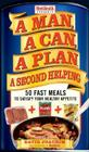 A Man, A Can, A Plan, A Second Helping: 50 Fast Meals to Satisfy Your Healthy Appetite: A Cookbook Cover Image