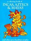 Incas Aztecs & Mayas Color Bk Cover Image