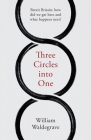 Three Circles Into One: Brexit Britain: How Did We Get Here and What Happens Next? Cover Image