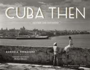 Cuba Then: Revised and Expanded Cover Image
