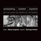 Verbeelding-Realiteit-Mysterie: Een reis tussen het tastbare en niet-tastbare Cover Image