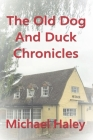 The Old Dog and Duck Chronicles Cover Image