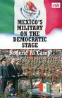 Mexico's Military on the Democratic Stage (Praeger Security International) Cover Image