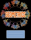 Geometrics: Amazing Geometric Coloring Book - Glossy paperback, 70 Geometric Coloring Book, size 8.5 x 11 in Cover Image