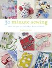 30-Minute Sewing: What Can You Sew in Half an Hour or Less? Cover Image