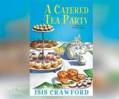 A Catered Tea Party: A Mystery with Recipes Cover Image