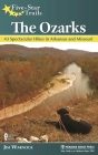 Five-Star Trails: The Ozarks: 43 Spectacular Hikes in Arkansas and Missouri Cover Image