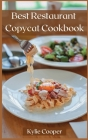 Best Restaurant Copycat Cookbook: Making Dishes From Your Favorite Restaurants at Home on a Budget. Cover Image
