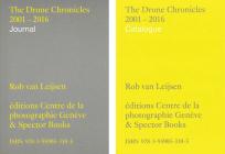 Rob Van Leijsen: The Drone Chronicles 2001-2016 Cover Image