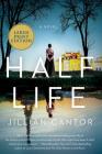 Half Life: A Novel Cover Image