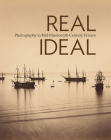 Real/Ideal: Photography in Mid-Nineteenth-Century France Cover Image
