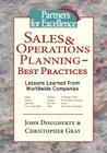 Sales & Operations Planning - Best Practices: Lessons Learned from Worldwide Companies Cover Image