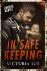 In Safe Keeping (Heroes and Babies #2) Cover Image