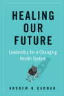 Healing Our Future: Leadership for a Changing Health System Cover Image