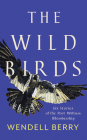 The Wild Birds: Six Stories of the Port William Membership Cover Image