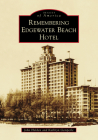 Remembering Edgewater Beach Hotel (Images of America) Cover Image