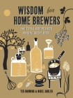 Wisdom for Home Brewers: 500 Tips & Recipes for Making Great Beer Cover Image