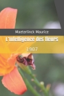L'Intelligence des fleurs: 1907 Cover Image