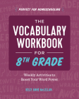 The Vocabulary Workbook for 8th Grade: Weekly Activities to Boost Your Word Power Cover Image