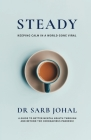 Steady: A Guide to Better Mental Health Through and Beyond the Coronavirus Pandemic Cover Image