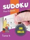 Sudoku pour enfants - 300 grilles: Grand Livre de Sudoku pour les passionnés Pour enfant de 8-12 ans et adultes 300 grilles 9x9 Gros caractères Entraî Cover Image